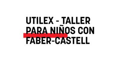 Utilex-Taller para niños con Faber Castell